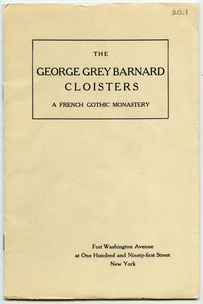 "The cover of a published collection of articles promoting the original Cloisters museum site. Title reads ""The George Grey Barnard Cloisters. A French Gothic Monastery."""